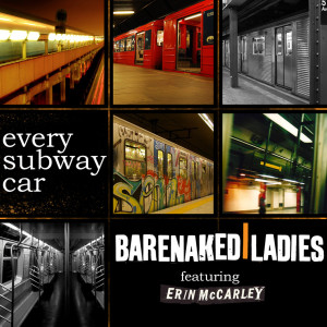 Every Subway Car 2010 Barenaked Ladies