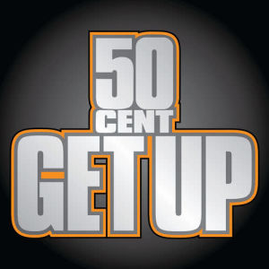 Listen to Get Up song with lyrics from 50 Cent