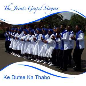 Album Ke Dutse Ka Thabo Single from The Joints Gospel Singers