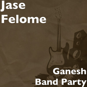Album Ganesh Band Party from Jase Felome