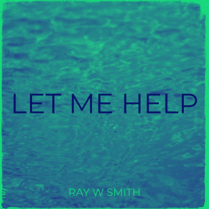 Album Let Me Help from Ray W Smith