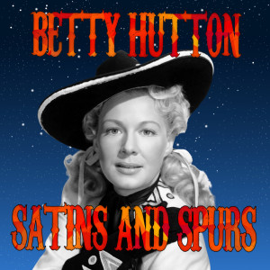 Album Satins and Spurs from Betty Hutton