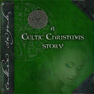 Celtic Angels的專輯A Celtic Christmas Story