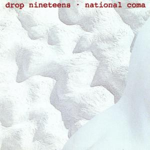National Coma 1993 Drop Nineteens