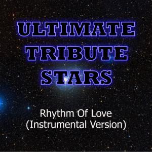 Ultimate Tribute Stars的專輯Plain White T's - Rhythm Of Love (Instrumental Version)