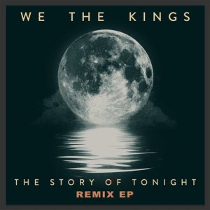 Listen to The Story Of Tonight (Dave Aude Remix) song with lyrics from We The Kings