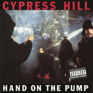 Cypress Hill的專輯Hand on the Pump - EP