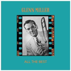 Glenn Miller的專輯All the Best