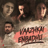 Various Artists Album Vaazhkai Enbadhu... Mp3 Download