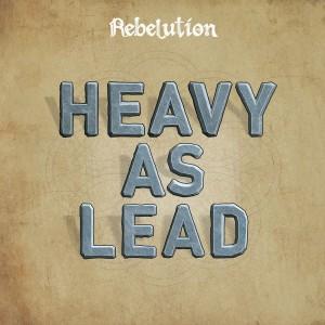 Heavy as Lead dari Rebelution