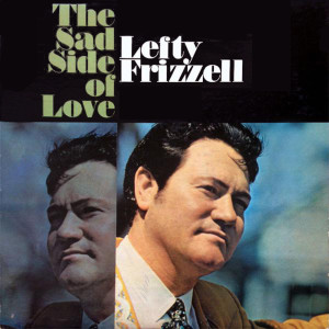 Album The Sad Side Of Love from Lefty Frizzell