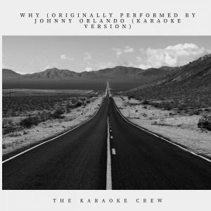 Album Why (Originally Performed by Johnny Orlando (Karaoke Version)) from The Karaoke Crew