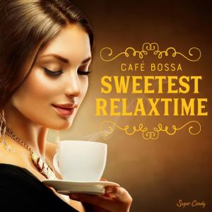 Album Café Bossa ''sweetest-Relax-Time'' from RELAX WORLD
