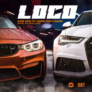 Listen to LOCO (feat. Dark Polo Gang) song with lyrics from Kidd Keo