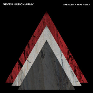 The White Stripes的專輯Seven Nation Army (The Glitch Mob Remix)