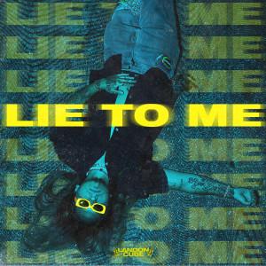 Landon Cube的專輯Lie To Me