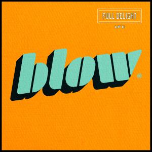 Blow的專輯Full Delight