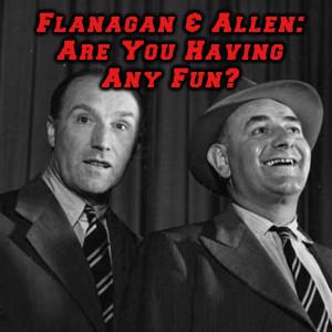 Album Flanagan & Allen: Are You Having Any Fun? from Flanagan & Allen