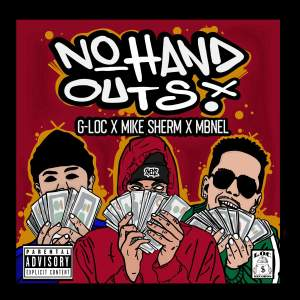 Album No Hand Outs (feat. Mike Sherm & MBNEL) (Explicit) from G-Loc
