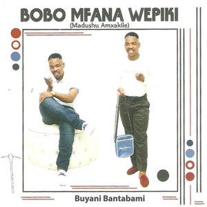 Listen to Buyani Bantabami song with lyrics from Bobo Mfana Wepiki