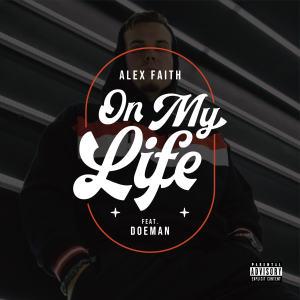 Album On My Life (feat. Doeman) from Alex Faith