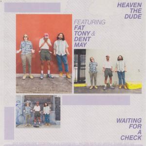 อัลบัม Waiting For A Check (feat. Fat Tony and Dent May) (Explicit) ศิลปิน Dent May