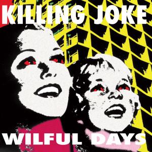 Wilful Days 1995 Killing Joke