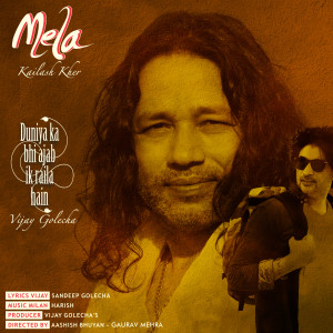 Listen to Mela song with lyrics from Kailash Kher