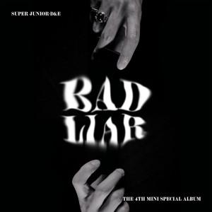 Super Junior-D&E的專輯BAD LIAR