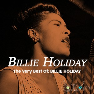 The Very Best Of: Billie Holiday