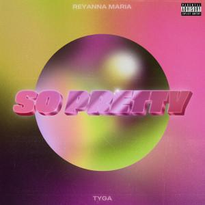 So Pretty (Explicit) dari Reyanna Maria