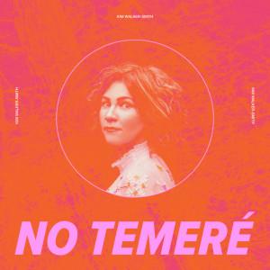 Album No Temeré from Kim Walker-Smith