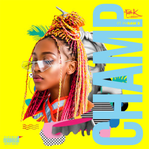 Album Champ (feat. pH Raw X) from Faith K
