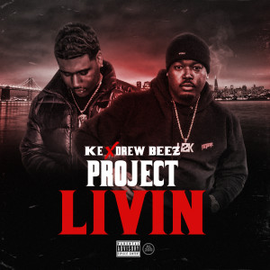 Album Project Livin (Explicit) from Drew Beez