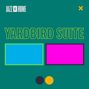 Album Yardbird Suite (Jazz at Home) from Jazz at Lincoln Center Orchestra