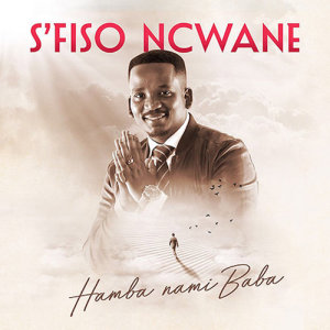 Album Hamba Nami Baba Single from S'fiso Ncwane