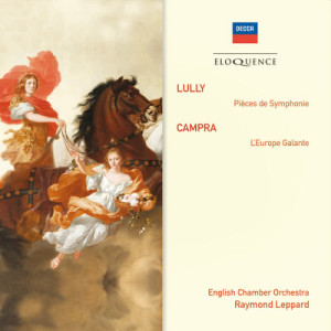 Raymond Leppard的專輯Lully: Pièces de Symphonie; Campra: L'Europe Galante