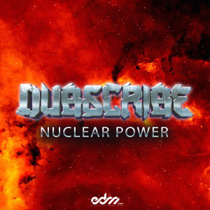 Album Nuclear Power - Single from Dubscribe