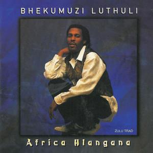 Album Africa Hlangana from Bhekumuzi Luthuli