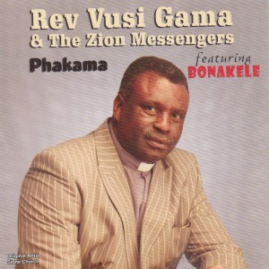 Album Phakama from Rev Vusi Gama & The Zion Messengers