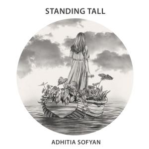 Standing Tall dari Adhitia Sofyan