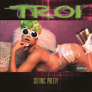 Album Sitting Pretty (Explicit) from Troi