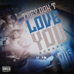 Album They Don't Love U from Scrappy