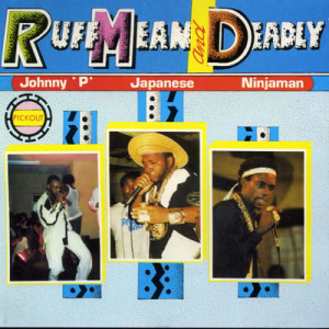 Album Ruff Mean and Deadly from Johnny P