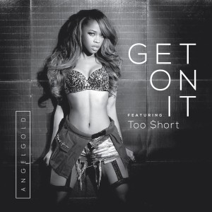 Album Get On It (feat. Too $hort) (Explicit) from ANGELGOLD
