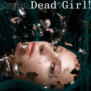Album Dead Girl! (Alan Walker Remix) from Au/Ra