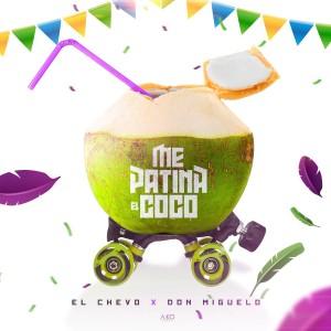 Album Me Patina el Coco (Remix) [feat. Don Miguelo] from El Chevo