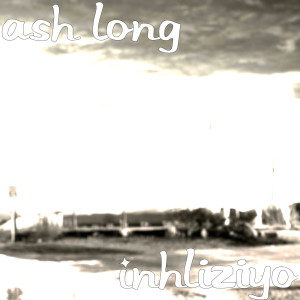 Listen to Inhliziyo song with lyrics from ASH LONG