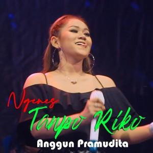 Ngenes Tanpo Riko dari Anggun Pramudita