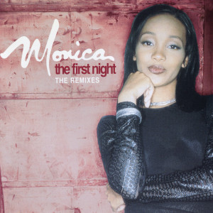 Listen to The First Night (Radio Version) song with lyrics from Monica